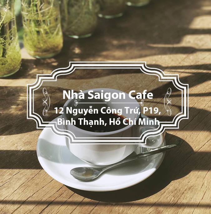 Nhà Saigon Cafe - Một chút tĩnh lặng giữa Sài Thành hào hoa